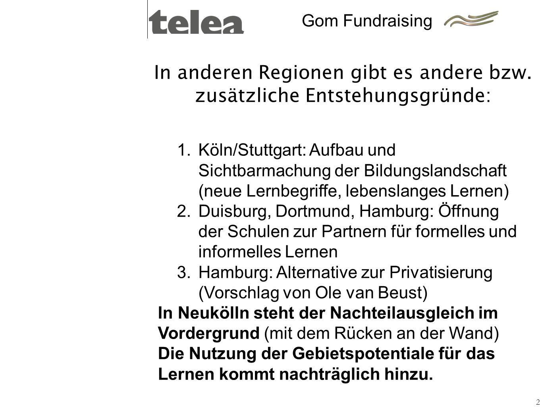 In anderen Regionen gibt es andere bzw. zusätzliche Entstehungsgründe: 2 1. Köln/Stuttgart: Aufbau und Sichtbarmachung der Bildungslandschaft (neue Le
