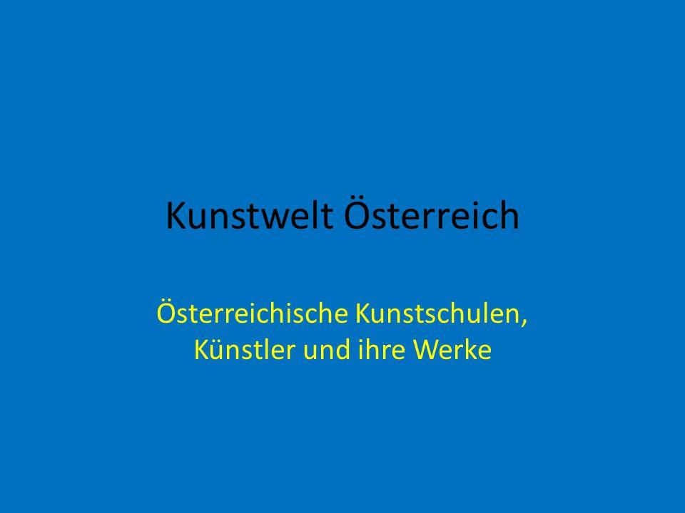 Kunstwelt Österreich Österreichische Kunstschulen, Künstler und ihre Werke