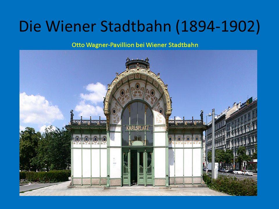Die Wiener Stadtbahn (1894-1902) Otto Wagner-Pavillion bei Wiener Stadtbahn