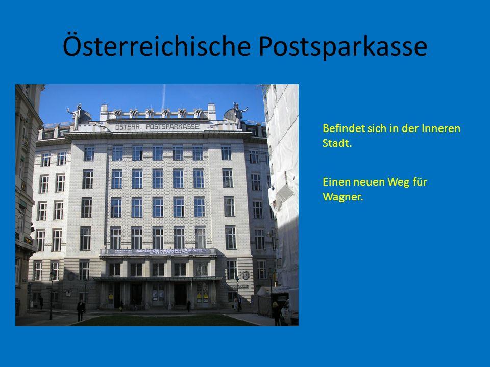 Österreichische Postsparkasse Befindet sich in der Inneren Stadt. Einen neuen Weg für Wagner.