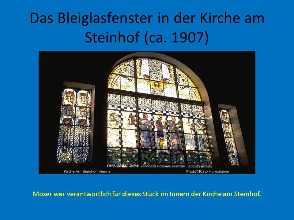 Das Bleiglasfenster in der Kirche am Steinhof (ca. 1907) Moser war verantwortlich für dieses Stück im Innern der Kirche am Steinhof.