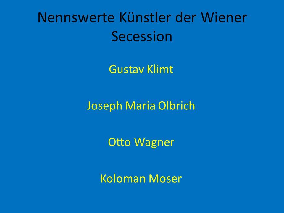 Nennswerte Künstler der Wiener Secession Gustav Klimt Joseph Maria Olbrich Otto Wagner Koloman Moser