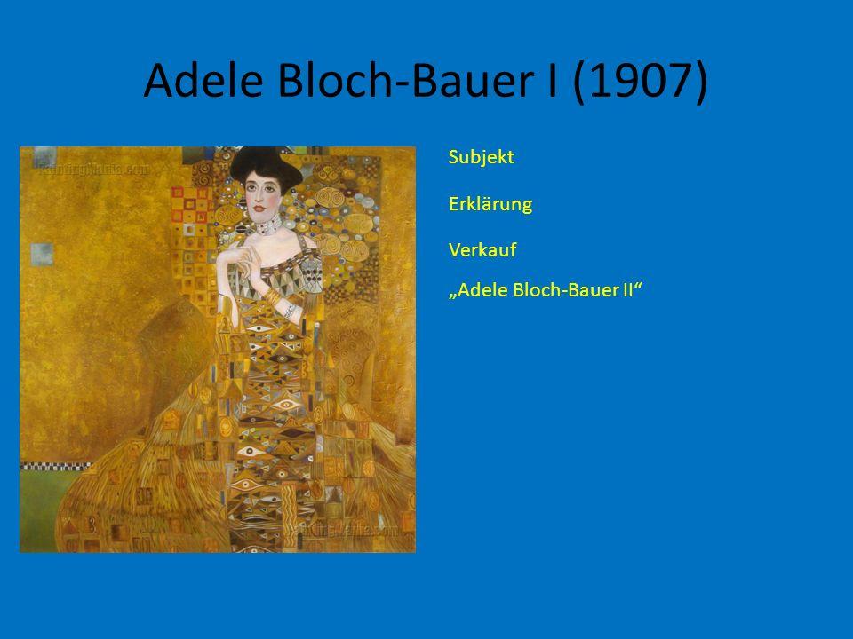 Adele Bloch-Bauer I (1907) Subjekt Erklärung Verkauf Adele Bloch-Bauer II