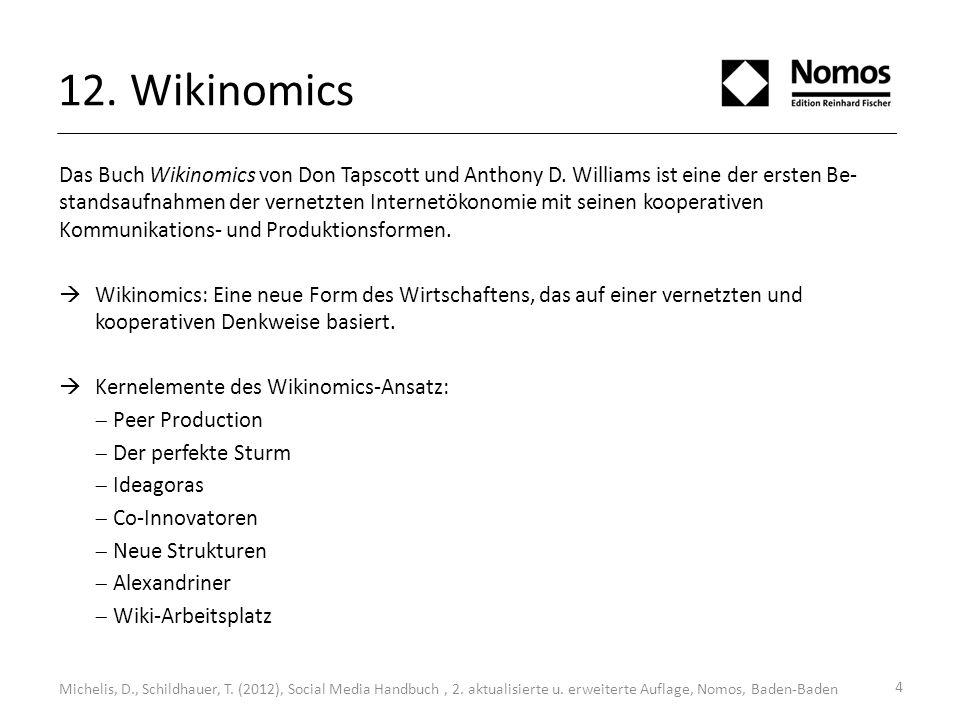 12. Wikinomics Das Buch Wikinomics von Don Tapscott und Anthony D. Williams ist eine der ersten Be- standsaufnahmen der vernetzten Internetökonomie mi