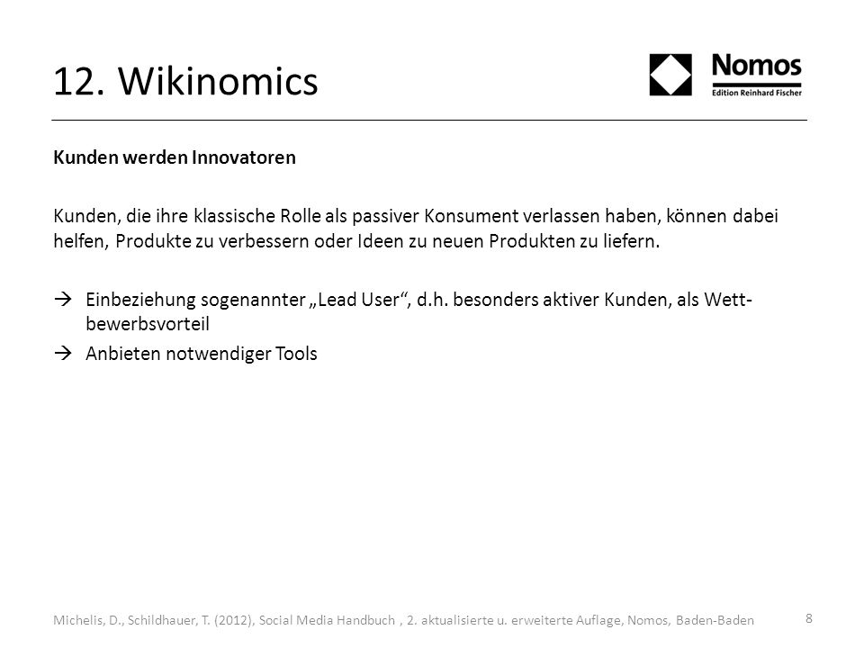 12. Wikinomics Michelis, D., Schildhauer, T. (2012), Social Media Handbuch, 2.