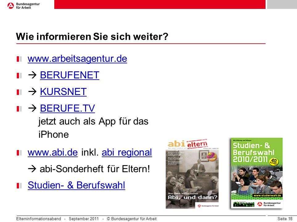 Seite 18 Wie informieren Sie sich weiter? www.arbeitsagentur.de BERUFENET KURSNET BERUFE.TV jetzt auch als App für das iPhone www.abi.de inkl. abi reg