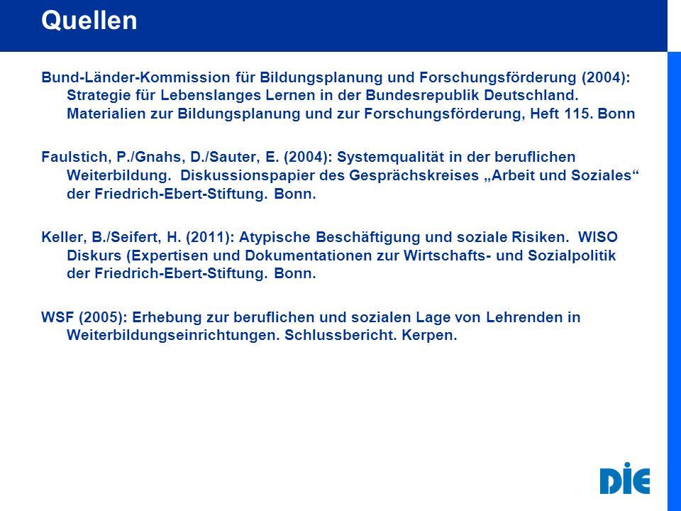 Quellen Bund-Länder-Kommission für Bildungsplanung und Forschungsförderung (2004): Strategie für Lebenslanges Lernen in der Bundesrepublik Deutschland