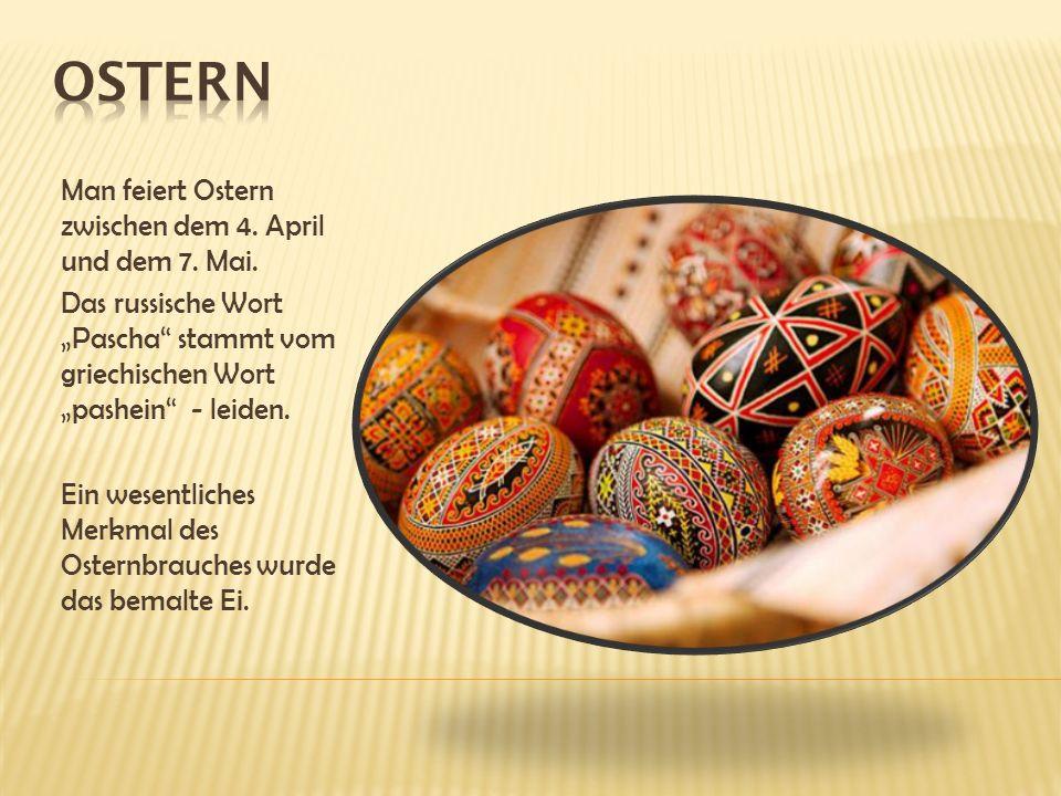 Man feiert Ostern zwischen dem 4. April und dem 7.