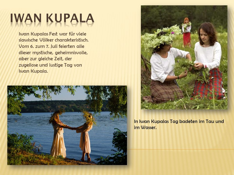 Iwan Kupalas Fest war für viele slawische Völker charakteristisch.
