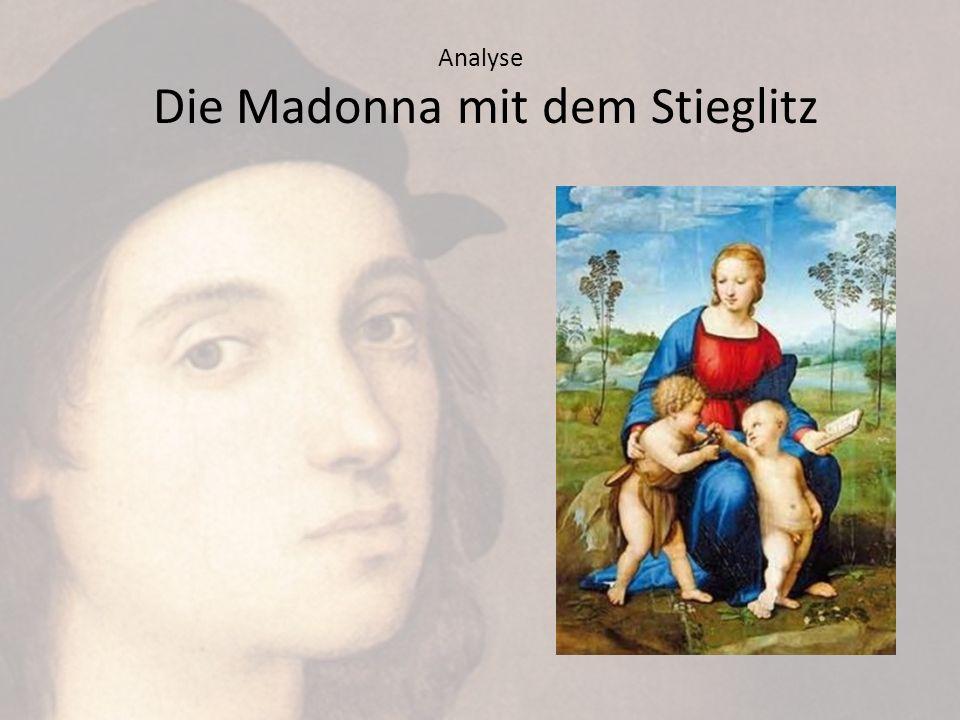 Analyse Die Madonna mit dem Stieglitz