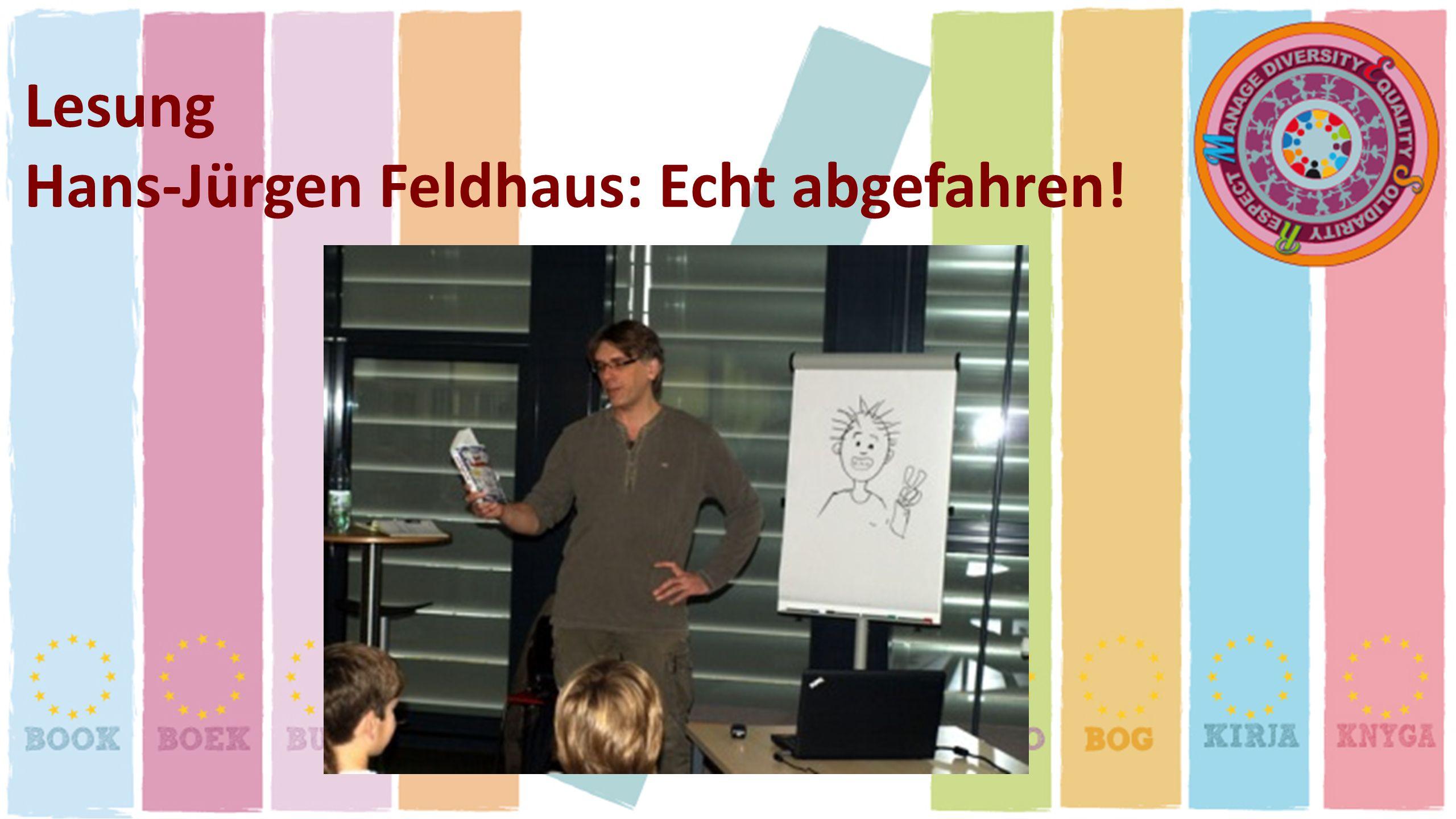 Lesung Hans-Jürgen Feldhaus: Echt abgefahren!