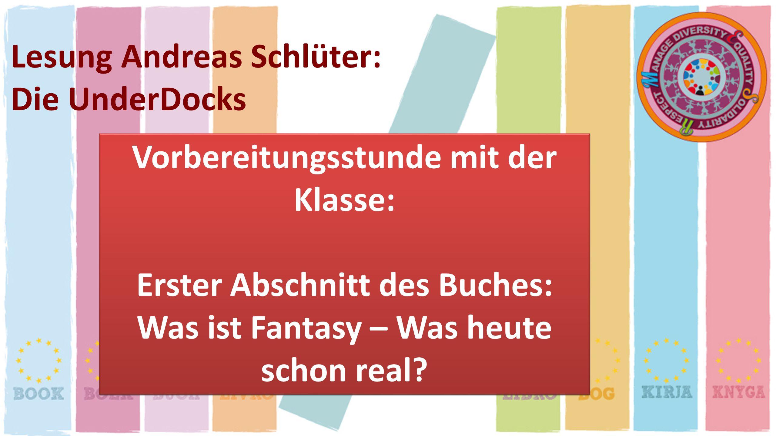Lesung Andreas Schlüter: Die UnderDocks Vorbereitungsstunde mit der Klasse: Erster Abschnitt des Buches: Was ist Fantasy – Was heute schon real? Vorbe