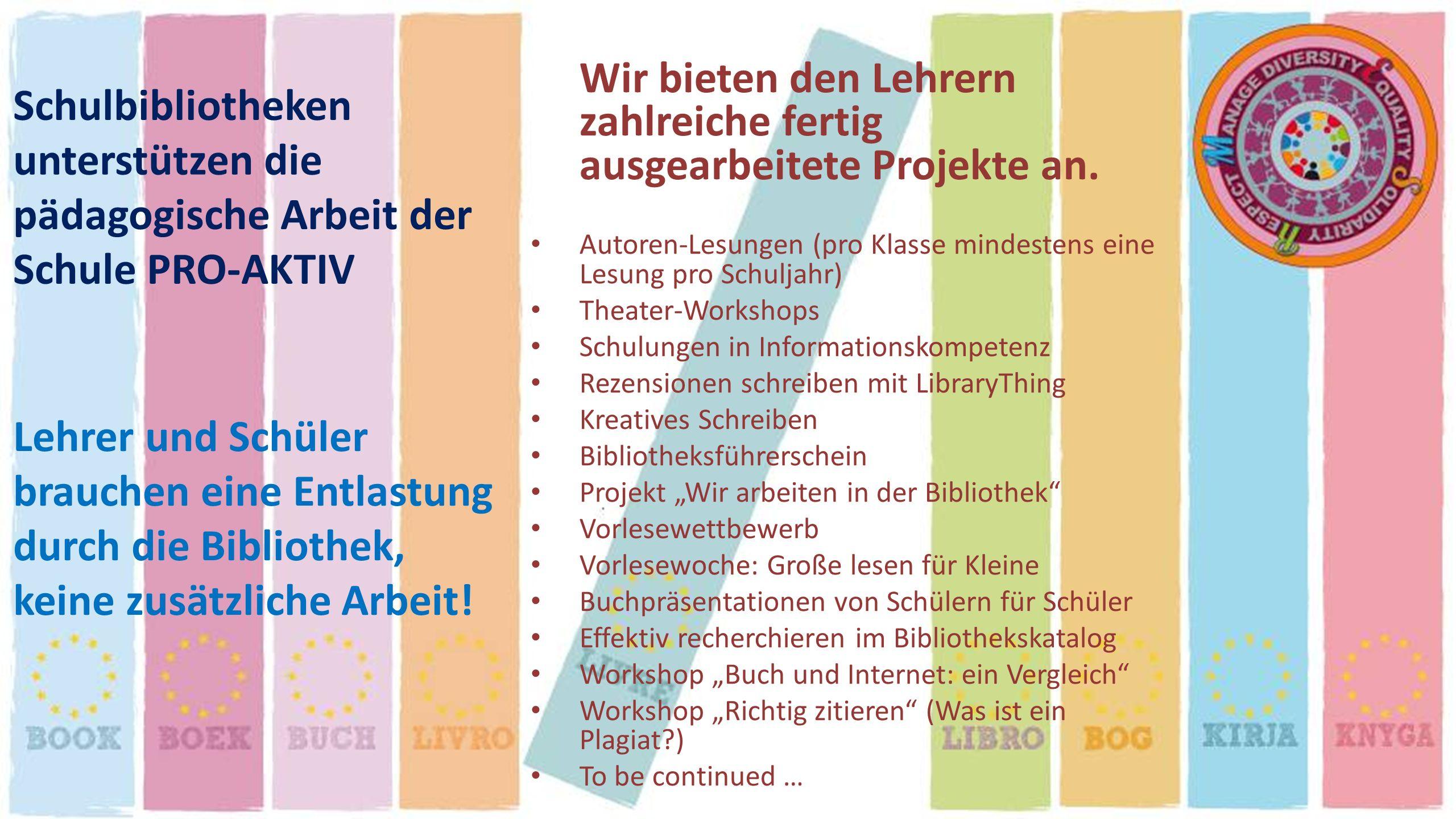 Schulbibliotheken unterstützen die pädagogische Arbeit der Schule PRO-AKTIV Wir bieten den Lehrern zahlreiche fertig ausgearbeitete Projekte an. Autor
