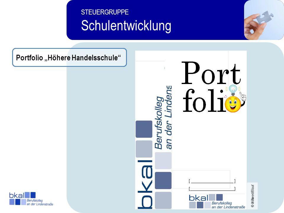 19 STEUERGRUPPE Schulentwicklung 4 STEUERGRUPPE Schulentwicklung 19 Portfolio Höhere Handelsschule © Willwert/Blaut