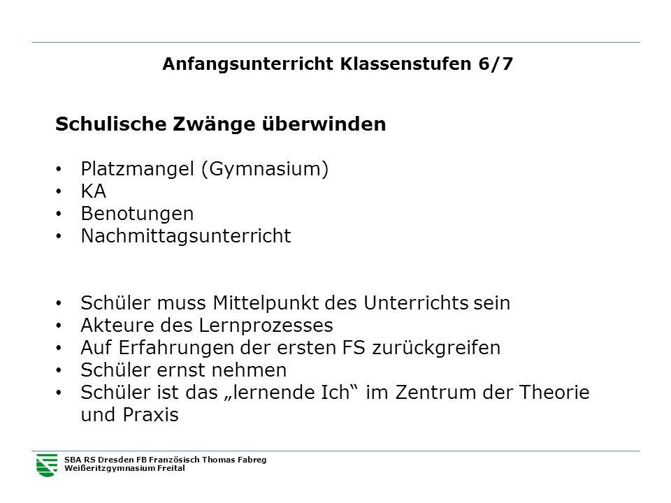 Anfangsunterricht Klassenstufen 6/7 SBA RS Dresden FB Französisch Thomas Fabreg Weißeritzgymnasium Freital Schulische Zwänge überwinden Platzmangel (G