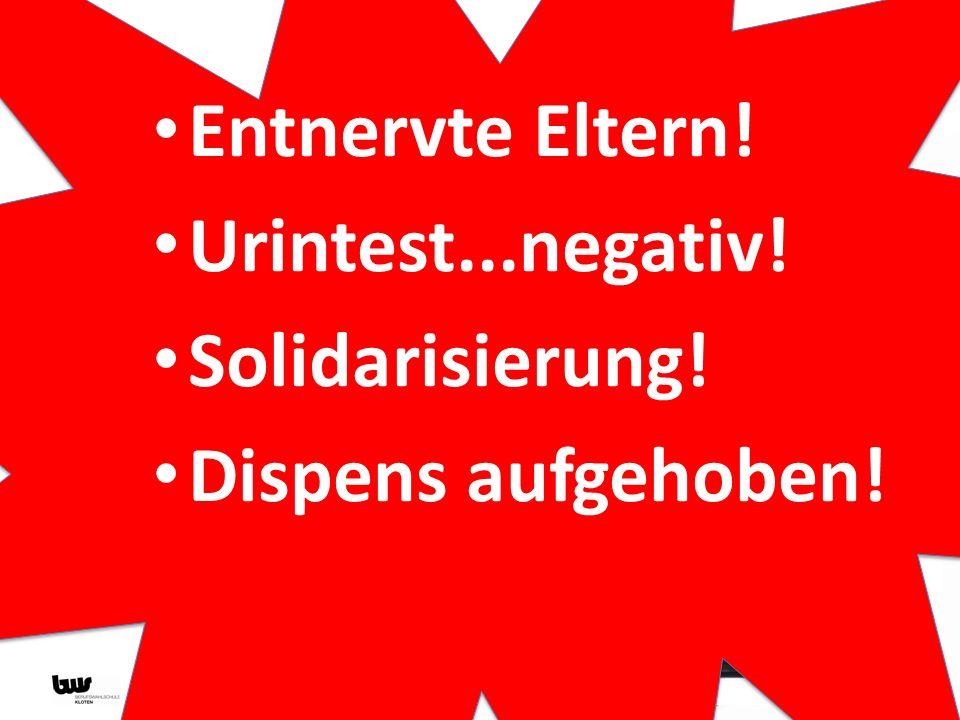 stärke statt macht – 17. November 2012 Entnervte Eltern! Urintest...negativ! Solidarisierung! Dispens aufgehoben!