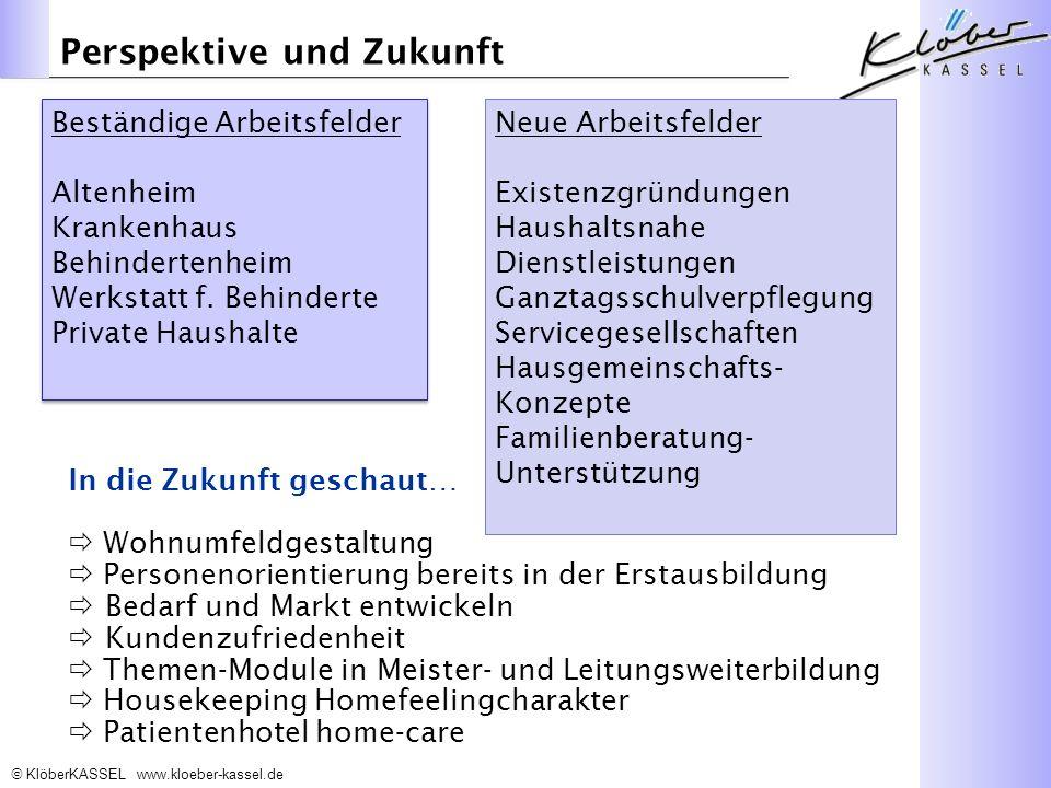 KlöberKASSEL www.kloeber-kassel.de Beständige Arbeitsfelder Altenheim Krankenhaus Behindertenheim Werkstatt f.