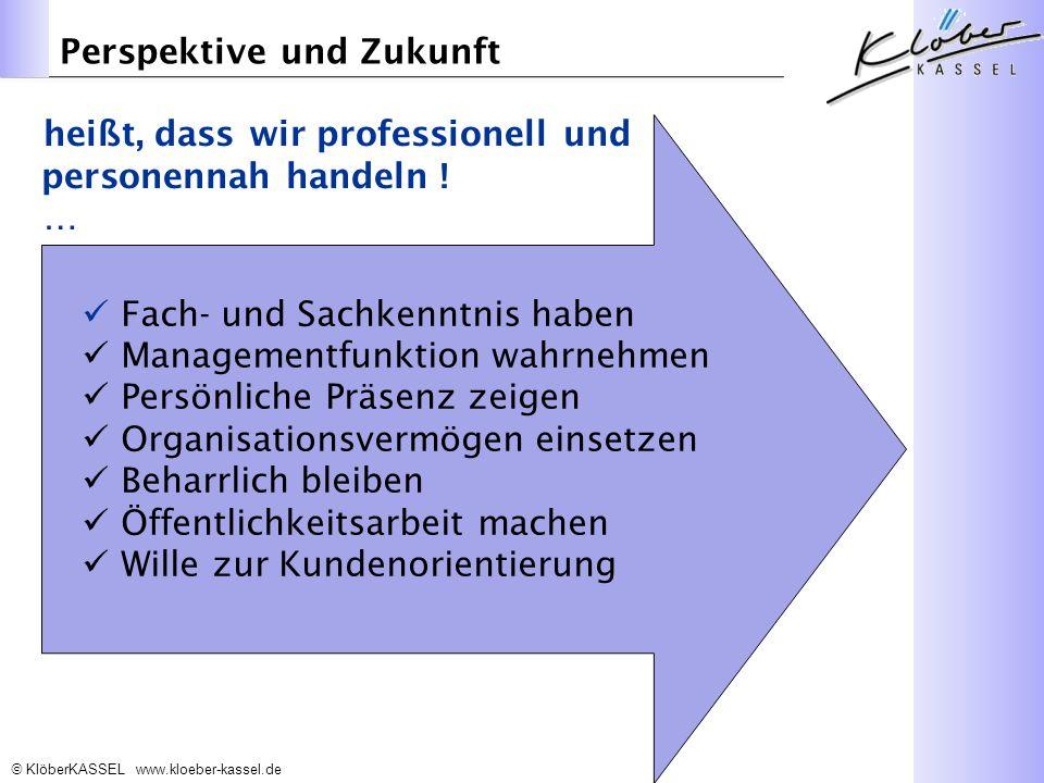 KlöberKASSEL www.kloeber-kassel.de heißt, dass wir professionell und personennah handeln .