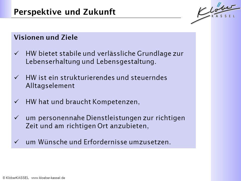 KlöberKASSEL www.kloeber-kassel.de Visionen und Ziele HW bietet stabile und verlässliche Grundlage zur Lebenserhaltung und Lebensgestaltung.