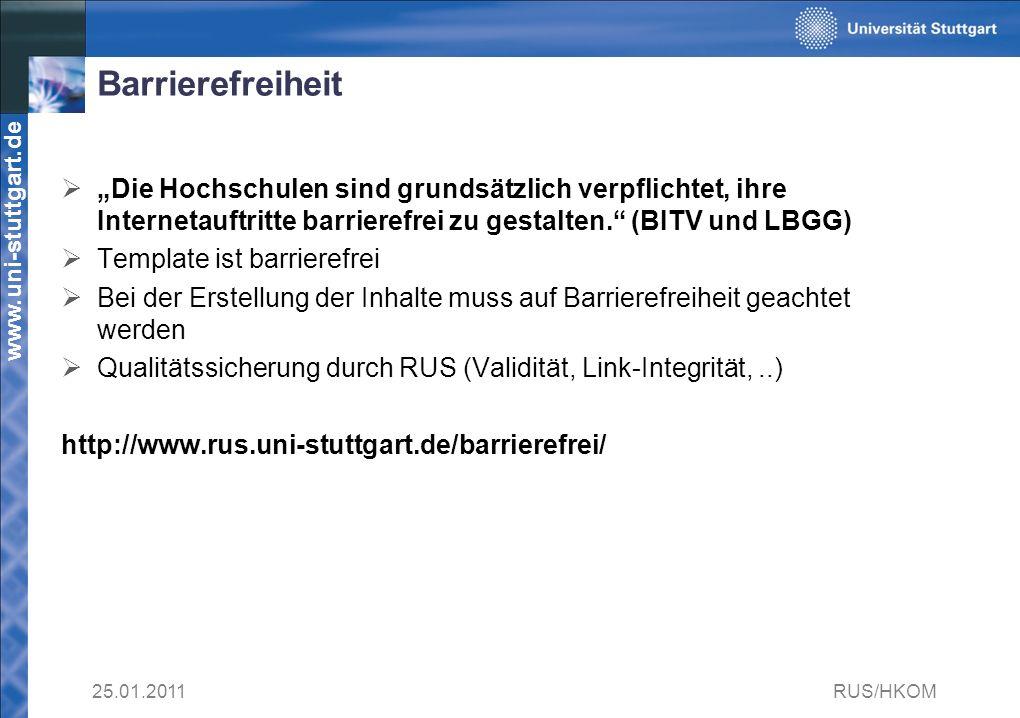 www.uni-stuttgart.de Barrierefreiheit Die Hochschulen sind grundsätzlich verpflichtet, ihre Internetauftritte barrierefrei zu gestalten.