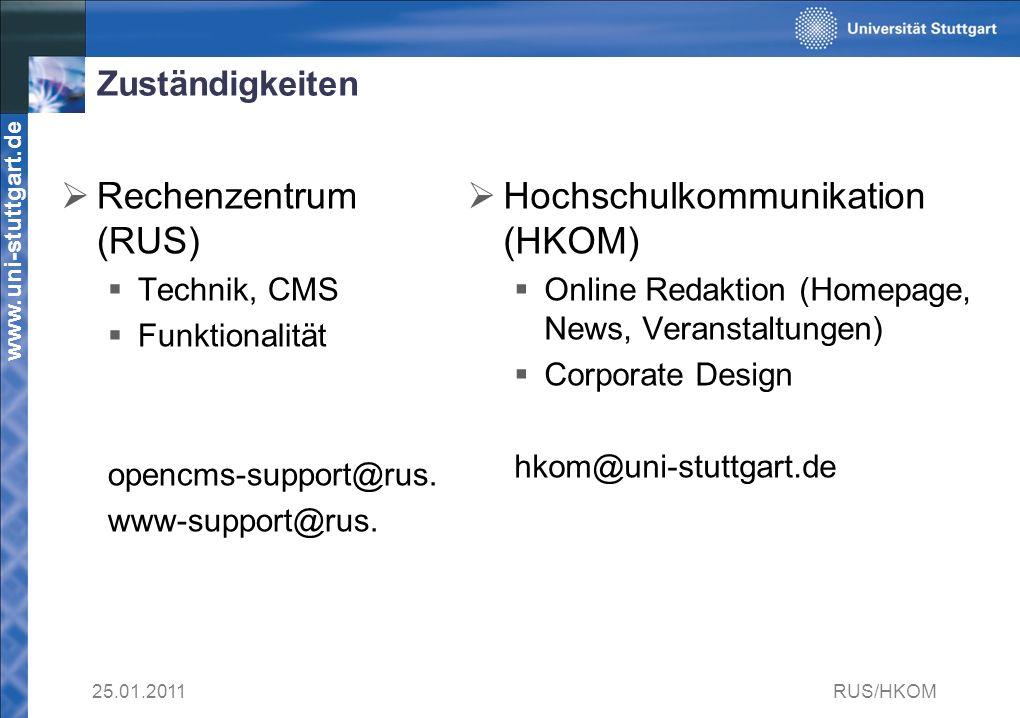 www.uni-stuttgart.de Zuständigkeiten Rechenzentrum (RUS) Technik, CMS Funktionalität opencms-support@rus.