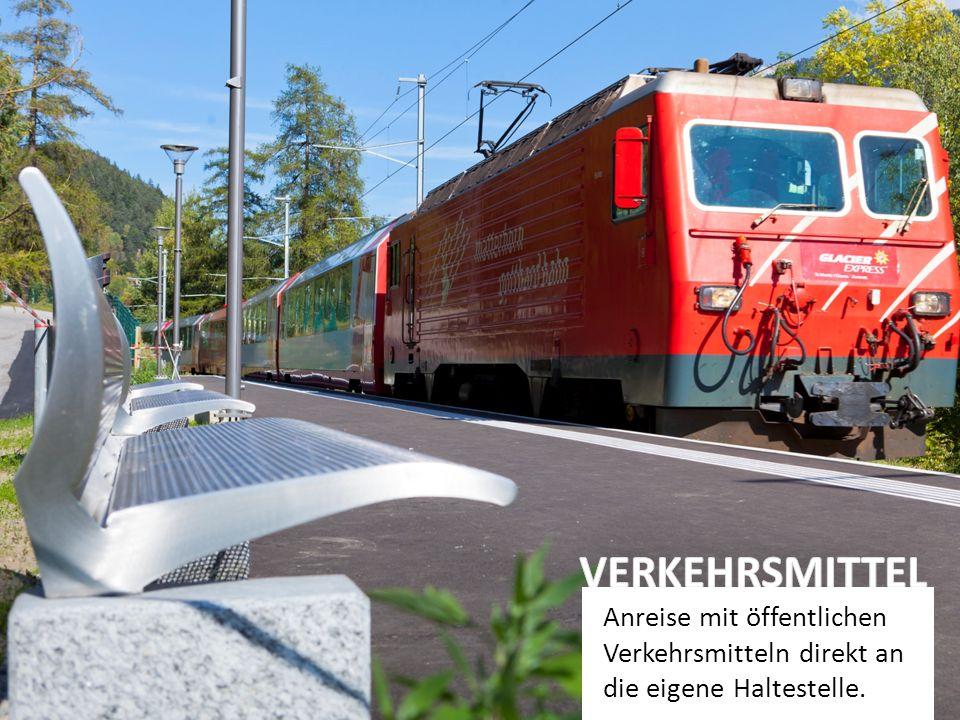 Anreise mit öffentlichen Verkehrsmitteln direkt an die eigene Haltestelle.
