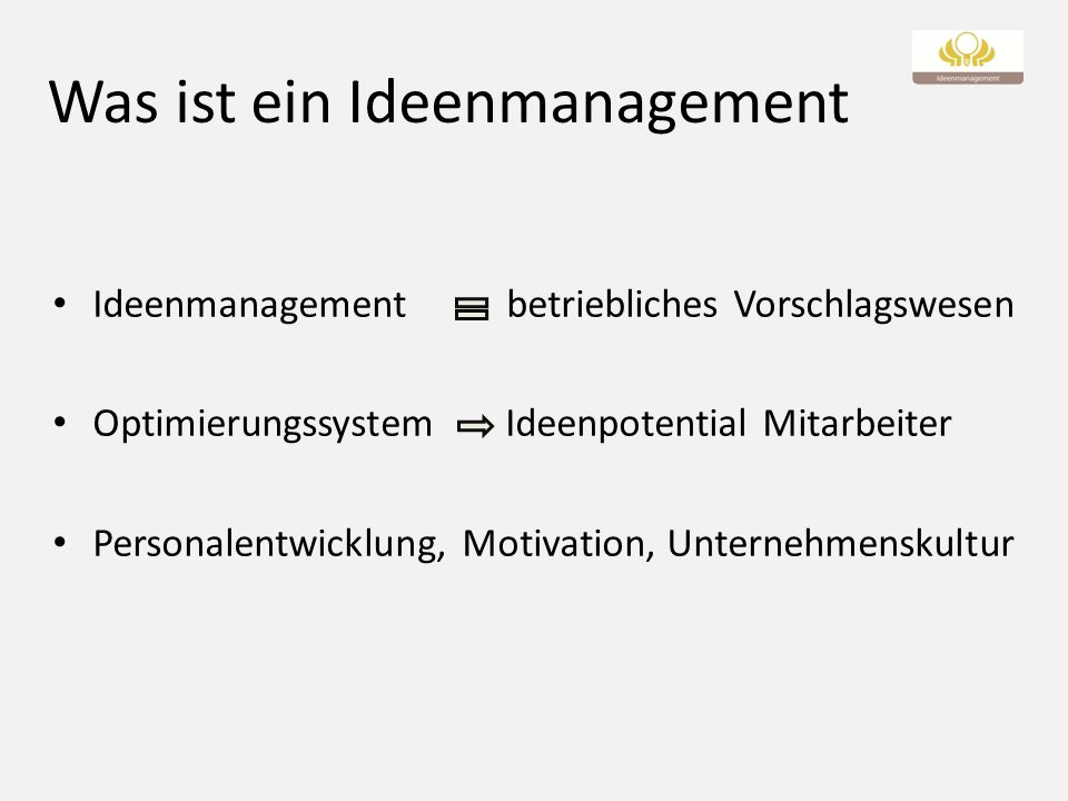Was ist ein Ideenmanagement Ideenmanagement betriebliches Vorschlagswesen Optimierungssystem Ideenpotential Mitarbeiter Personalentwicklung, Motivatio