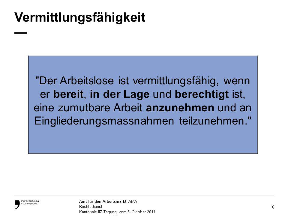 6 Amt für den Arbeitsmarkt AMA Rechtsdienst Kantonale IIZ-Tagung vom 6.
