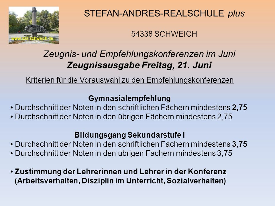 www.saz-schweich.de STEFAN-ANDRES-REALSCHULE plus 54338 SCHWEICH Kriterien für die Vorauswahl zu den Empfehlungskonferenzen Gymnasialempfehlung Durchs