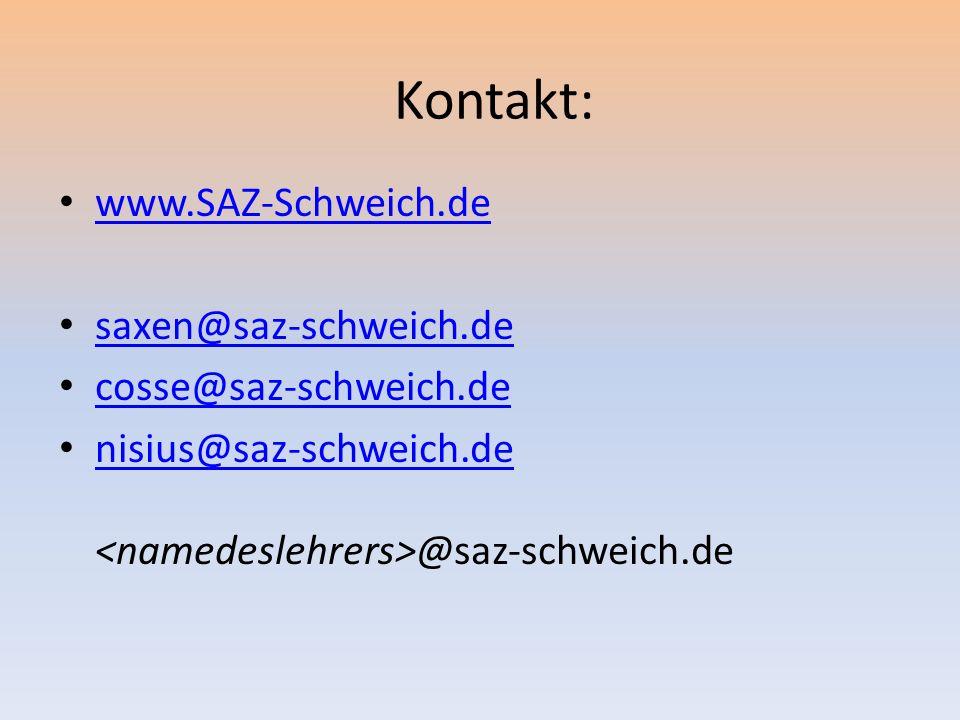 Kontakt: www.SAZ-Schweich.de saxen@saz-schweich.de cosse@saz-schweich.de nisius@saz-schweich.de @saz-schweich.de nisius@saz-schweich.de