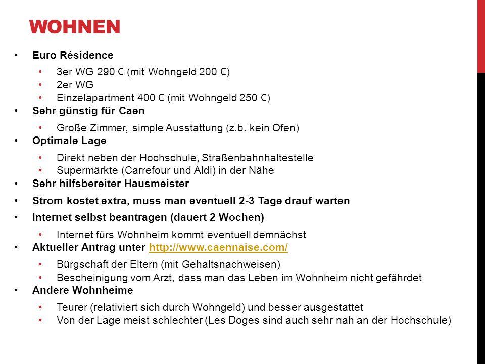 WOHNEN Euro Résidence 3er WG 290 (mit Wohngeld 200 ) 2er WG Einzelapartment 400 (mit Wohngeld 250 ) Sehr günstig für Caen Große Zimmer, simple Ausstat