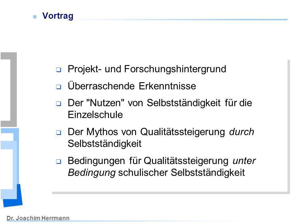 Dr. Joachim Herrmann Vortrag Projekt- und Forschungshintergrund Überraschende Erkenntnisse Der