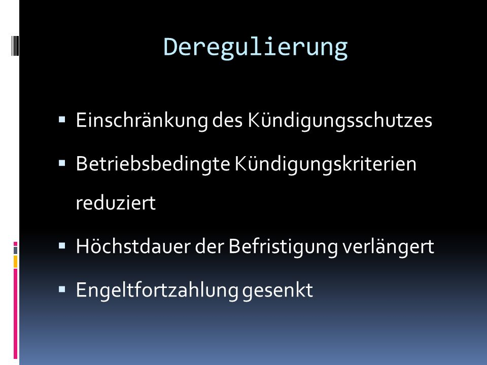 Deregulierung Standpunkte: Bundestagsopposition & Gewerkschaften dagegen Bundesverfassungsgericht & Arbeitgeberverbände dafür