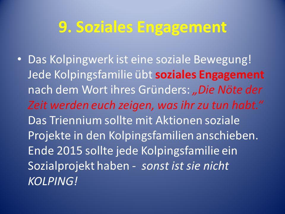 9.Soziales Engagement Das Kolpingwerk ist eine soziale Bewegung.