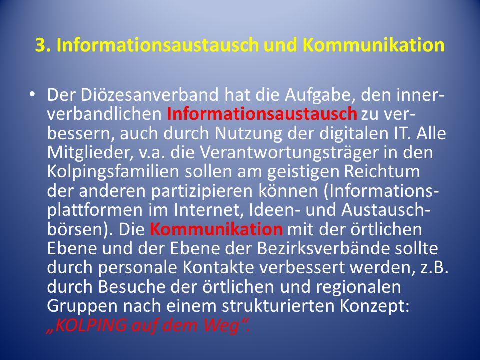 3. Informationsaustausch und Kommunikation Der Diözesanverband hat die Aufgabe, den inner- verbandlichen Informationsaustausch zu ver- bessern, auch d