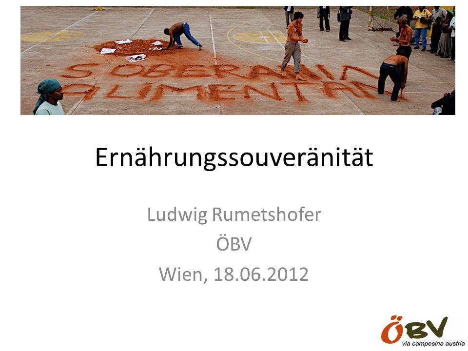 Ernährungssouveränität Ludwig Rumetshofer ÖBV Wien, 18.06.2012