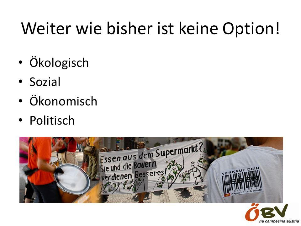 Weiter wie bisher ist keine Option! Ökologisch Sozial Ökonomisch Politisch