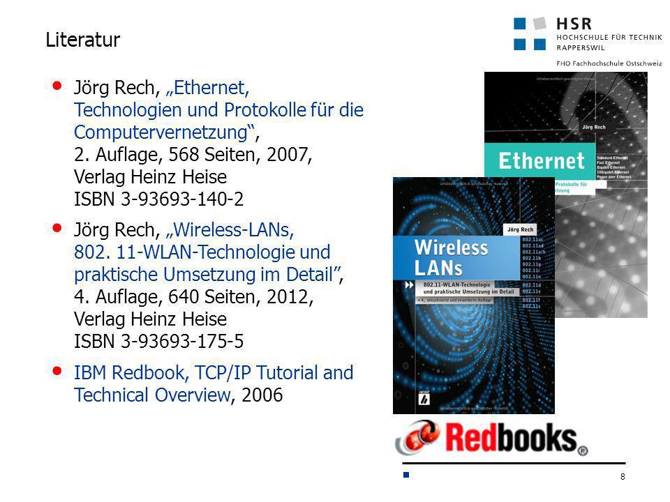 8 Literatur Jörg Rech, Ethernet, Technologien und Protokolle für die Computervernetzung, 2. Auflage, 568 Seiten, 2007, Verlag Heinz Heise ISBN 3-93693