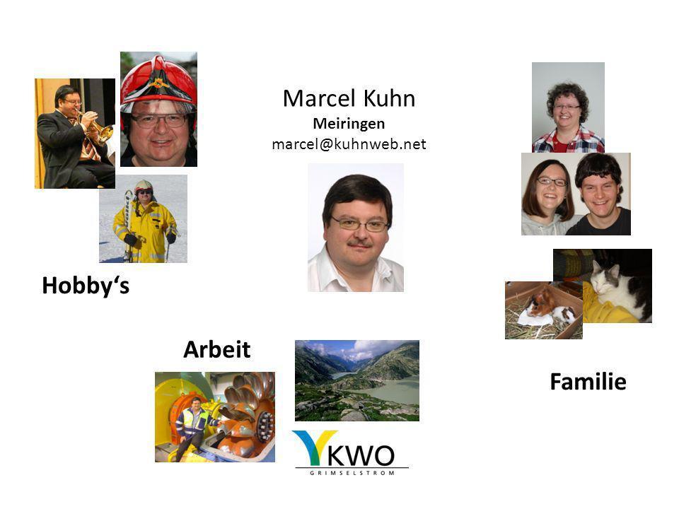Marcel Kuhn Meiringen marcel@kuhnweb.net Arbeit Familie Hobbys