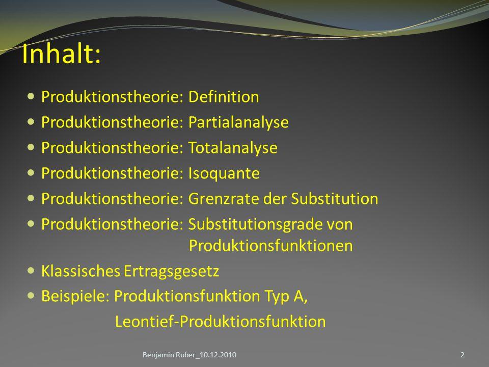 Inhalt: Produktionstheorie: Definition Produktionstheorie: Partialanalyse Produktionstheorie: Totalanalyse Produktionstheorie: Isoquante Produktionsth