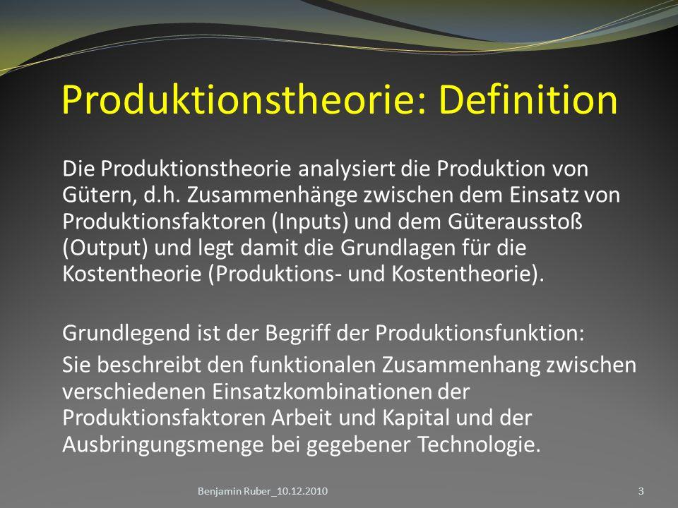 Produktionstheorie: Definition Die Produktionstheorie analysiert die Produktion von Gütern, d.h. Zusammenhänge zwischen dem Einsatz von Produktionsfak