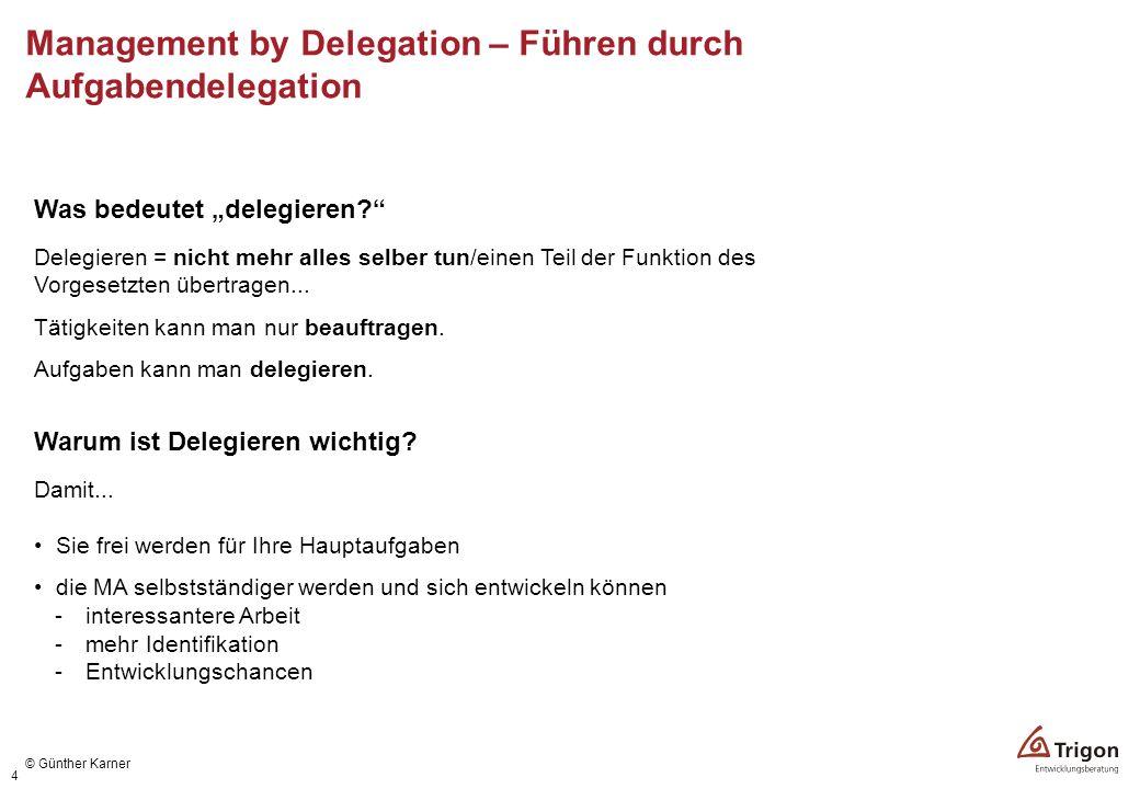 4 Delegieren = nicht mehr alles selber tun/einen Teil der Funktion des Vorgesetzten übertragen... Tätigkeiten kann man nur beauftragen. Aufgaben kann