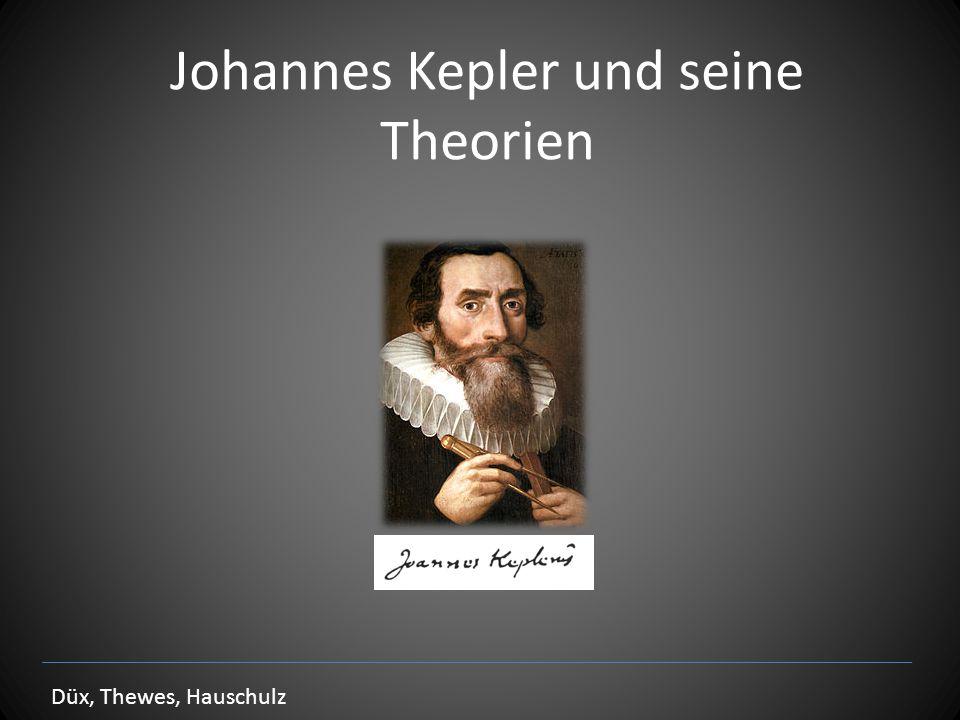 Johannes Kepler und seine Theorien Düx, Thewes, Hauschulz