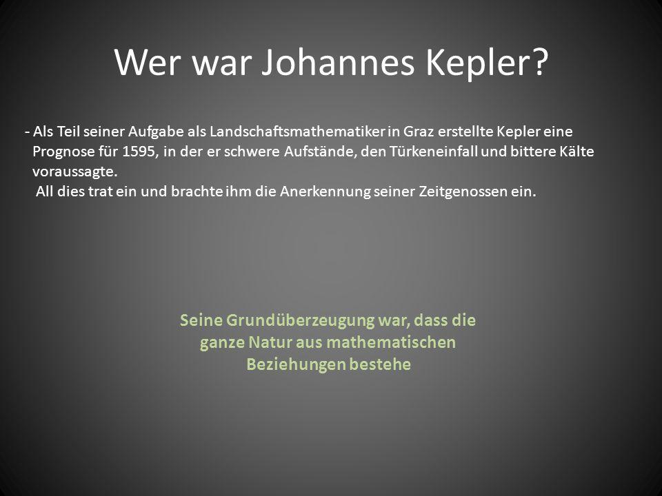 Wer war Johannes Kepler? - Als Teil seiner Aufgabe als Landschaftsmathematiker in Graz erstellte Kepler eine Prognose für 1595, in der er schwere Aufs