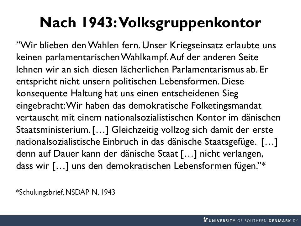 Nach 1943: Volksgruppenkontor Wir blieben den Wahlen fern. Unser Kriegseinsatz erlaubte uns keinen parlamentarischen Wahlkampf. Auf der anderen Seite