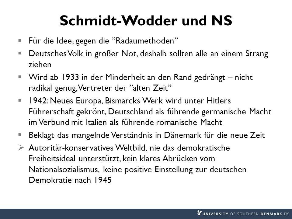 Schmidt-Wodder und NS Für die Idee, gegen die Radaumethoden Deutsches Volk in großer Not, deshalb sollten alle an einem Strang ziehen Wird ab 1933 in