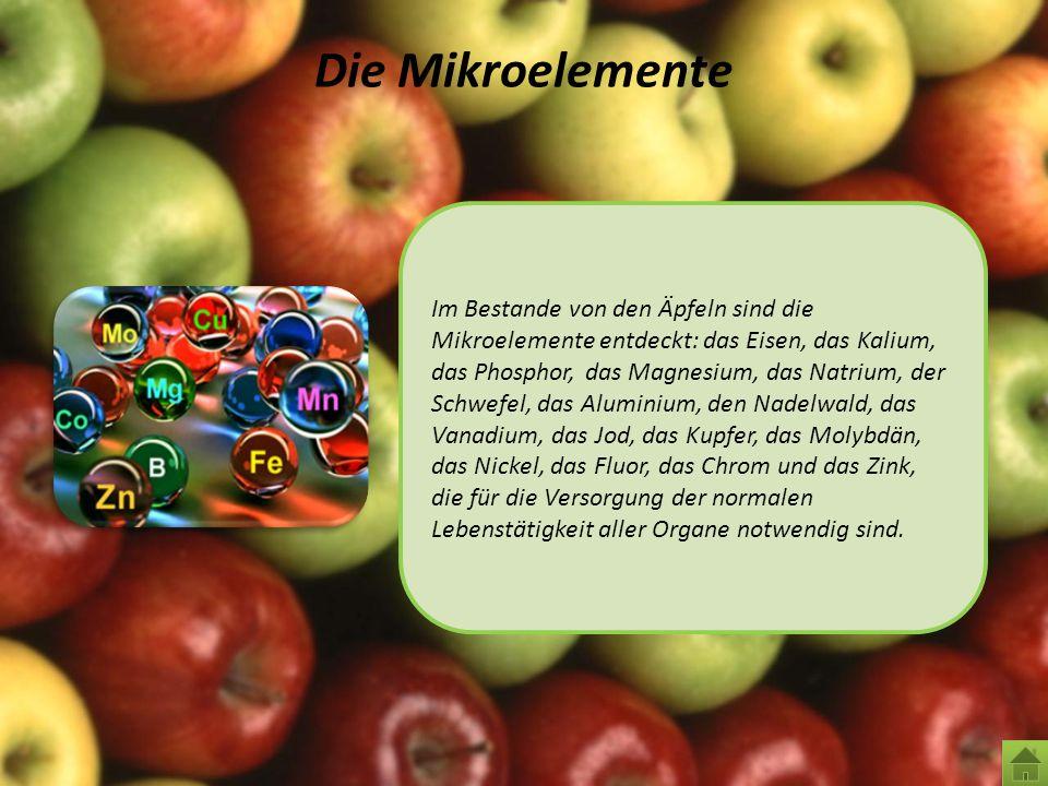 Die Mikroelemente Im Bestande von den Äpfeln sind die Mikroelemente entdeckt: das Eisen, das Kalium, das Phosphor, das Magnesium, das Natrium, der Sch