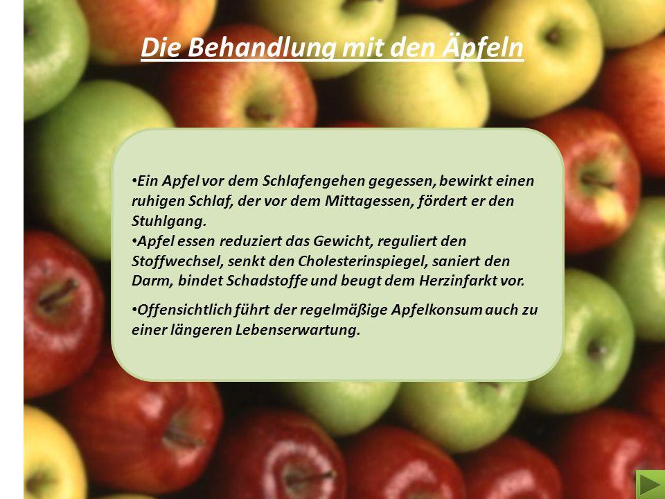 Die Behandlung mit den Äpfeln Ein Apfel vor dem Schlafengehen gegessen, bewirkt einen ruhigen Schlaf, der vor dem Mittagessen, fördert er den Stuhlgan