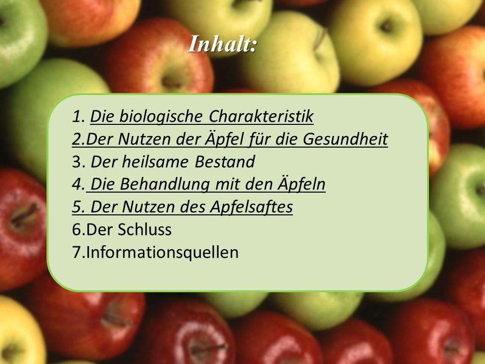 Inhalt: 1.Die biologische Charakteristik 2.Der Nutzen der Äpfel für die Gesundheit 3. Der heilsame Bestand 4. Die Behandlung mit den Äpfeln 5. Der Nut
