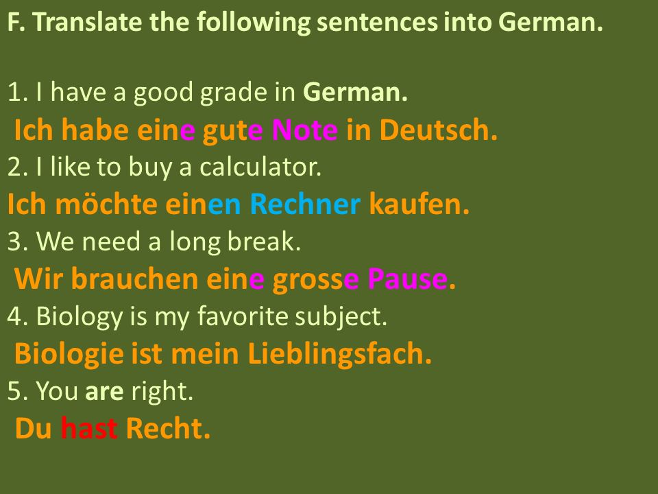 F. Translate the following sentences into German.
